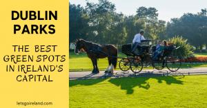 Dublin Parks Best Tips