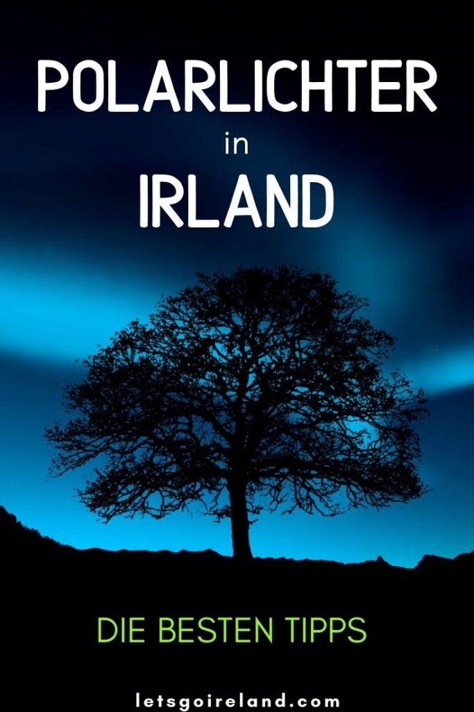 Polarlichter in Irland zu sehen, ist ein absolutes Highlight