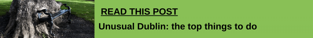 Unusual Sights in Dublin