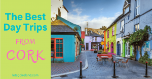 The Best Day Trips from Cork