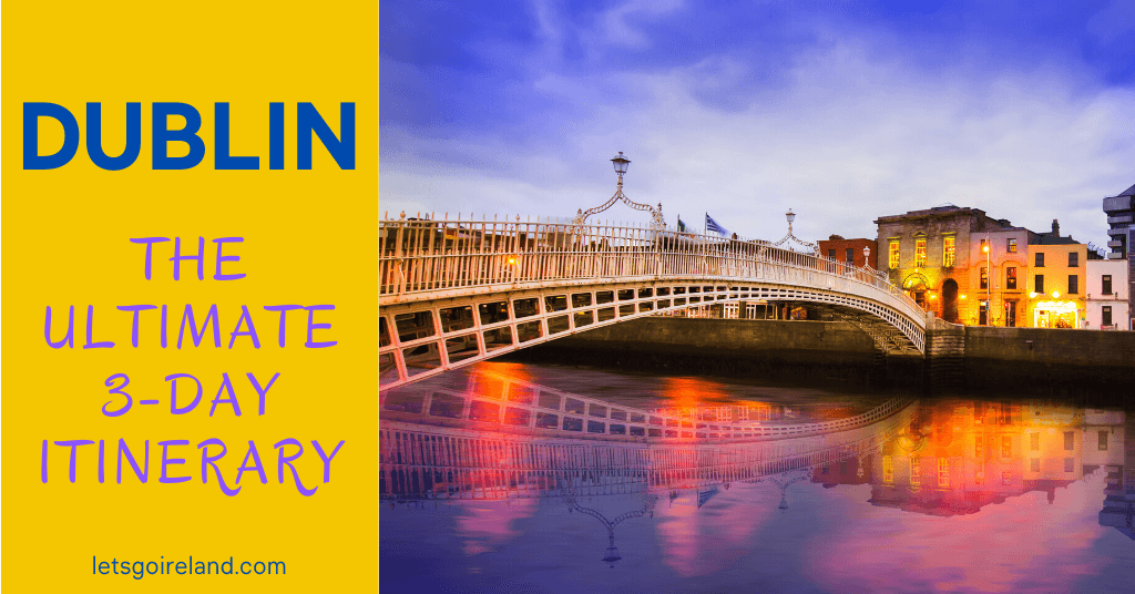 Dublin 3-Day Itinerary