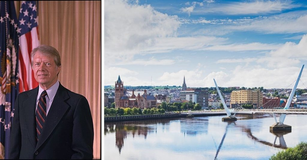 President Jimmy Carter has family connections in Derry in Northern Ireland