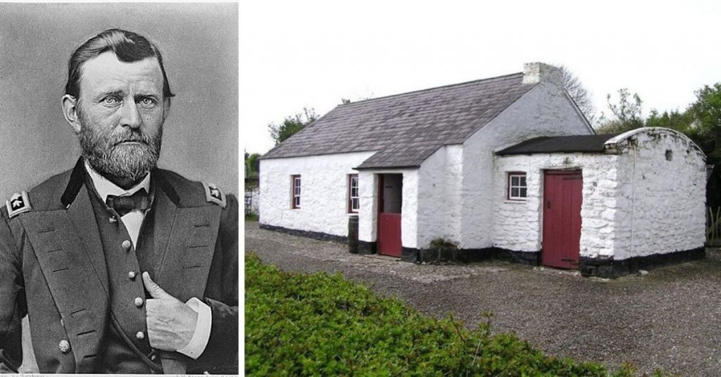 President Ulysses S. Grant' grandfather's cottage can be visited in Dergenagh, County Tyrone